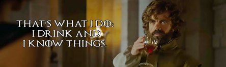 game-of-thonres-tyrion-lannister-i-drink-and-i-know-things